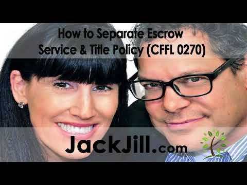 How to Separate Escrow Service & Title Policy (CFFL 0270)