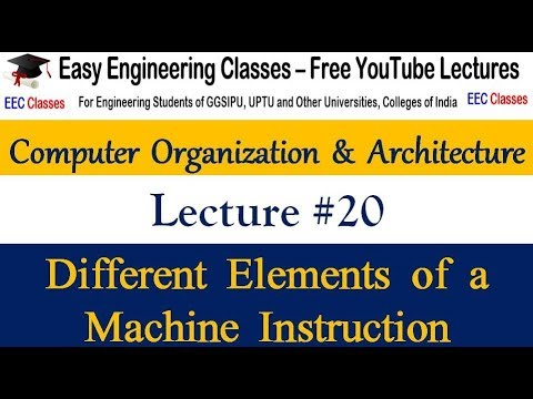 COA Lecture 20 - Different Element of a Machine Instruction - Computer Organization Lectures