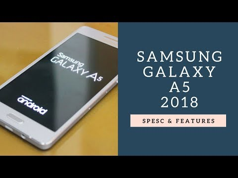 Samsung Galaxy A5 (2018) First Look, Phone Specifications, Price, Release Date, Features, Specs Sams.