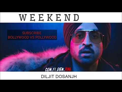Weekend - Diljit Dosanjh (FULL SONG) | Confidential | 2018
