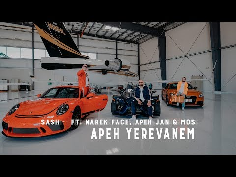 Sash ft. Narek Face, Apeh Jan & Mos - Apeh Yerevanem (2019)