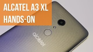 Alcatel A3 XL Hands-on