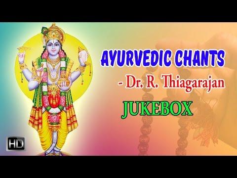 Ayurvedic Chants - Dhanvantri Mantras - Mantra for Good Health - Jukebox - Dr. R. Thiagarajan