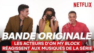 Les acteurs d'On My Block réagissent aux musiques de la série   Bande Originale   Netflix France