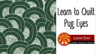 Free Motion Quilting Video: Pug Eyes