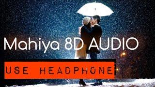 Mahiya   Ronit Vinta Ft.Swati Chauhan   8D AUDIO   Best Love Song   HQ   Romantic
