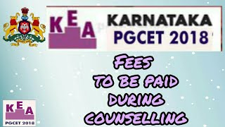 KEA PGCET fees structure!!counselling fees to be paid!!PGCET 2018