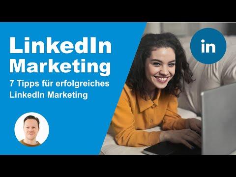 7 Tipps Für Erfolgreiches LinkedIn-Marketing