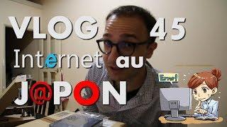 INTERNET 💻 AU JAPON 📟 ! | VLOG JAPON #45
