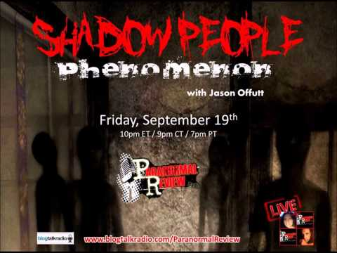 Paranormal Review Radio: Shadow People Phenomenon with Jason Offutt