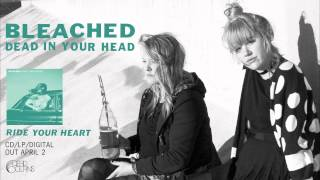 Bleached 34 Dead In Your Head 34 Official Audio