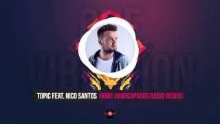 Topic feat. Nico Santos - Home (Marcapasos Remix)