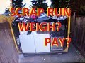 Scrap Run-- What Did it Weigh-- What Did it Pay?--