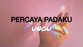 Cover images UNGU - Percaya Padaku lirik