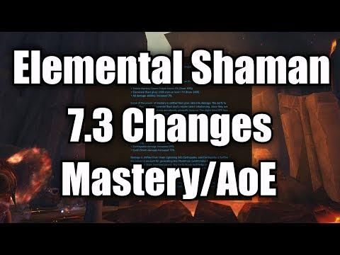 7.3 Elemental Shaman Changes - Mastery, AoE & More