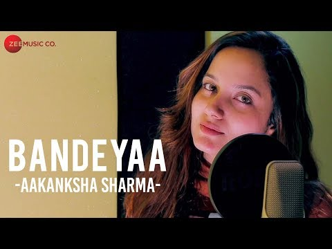 Bandeyaa - Aakanksha Sharma | Specials by Zee Music Co. | Amjad Nadeem