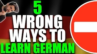 DO NOT LEARN GERMAN THIS WAY! ✋ 5 Wrong Approaches To Learning Deutsch And Why - Mistakes Explained