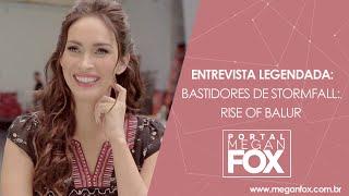 [LEGENDADO] Megan Fox nos bastidores de Stormfall Rise of Balur