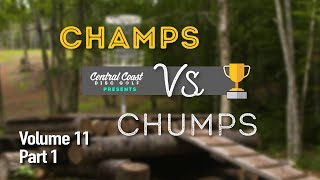 Champs vs. Chumps Vol. 11 - Part 1