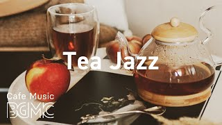 Tea Jazz: Relaxing Afternoon Tea Jazz Music for Work, Study, Reading at Home