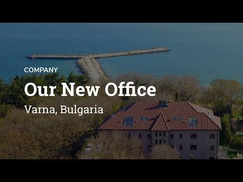 Our New Office | Varna, Bulgaria