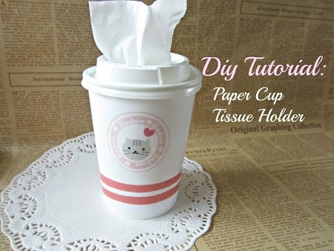 DIY ♥ Paper Cup Tissue Holder Tutorial