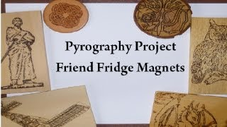Pyrography Project - Friends Fridge Magnet Project