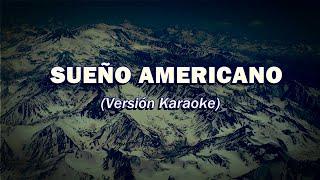 """""""Sueño Americano (Karaoke)"""" - JUAN REYNOSO - (Canción para el 17 de agosto)"""