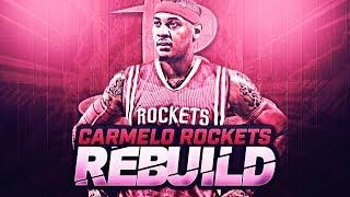 CARMELO ANTHONY HOUSTON ROCKETS REBUILD!