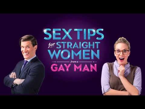 Sex Tips For Straight Women From A Gay Man - October 24-27, 2018