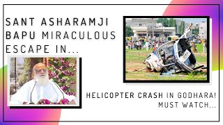 Sant Asaram Bapu ji`s Miraculous escape in Helicopter Accident ( Flames and crashed into 3 pieces)