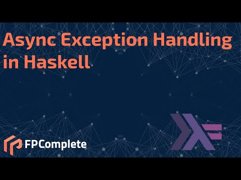 Async Exception Handling in Haskell