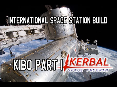 International Space Station Build EP.9 Kibo part 1 (KSP)