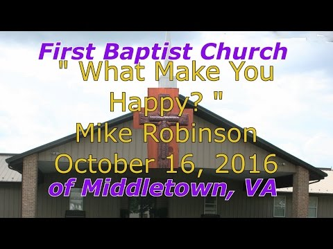 10 16 2016 what makes you happy visiting pastor Mike robinson