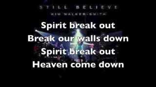 Spirit Break Out  Kim Walker Lyrics