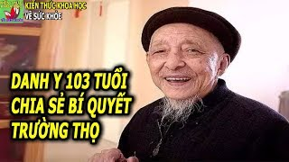 Hơn 90 tuổi vẫn làm việc sống thọ đến 103 tuổi nhờ bí quyết dưỡng sinh này
