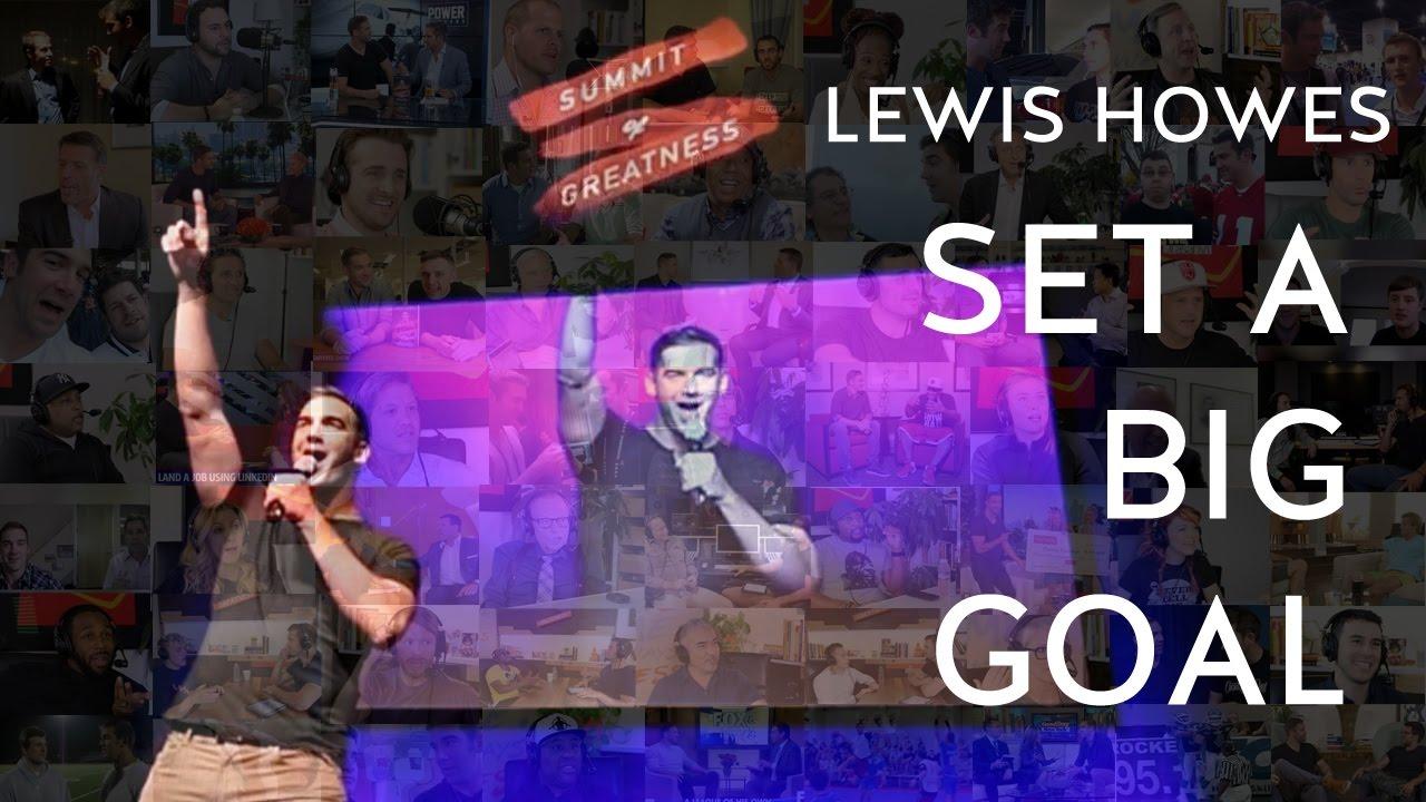 Set A Big Goal: Lewis Howes 2017