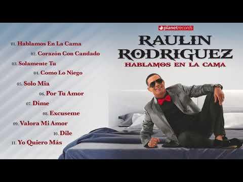 RAULIN RODRIGUEZ 2018 ► HABLAMOS EN LA CAMA Album Completo ► Bachata 2018 ► Raulin Rodriguez Nuevo
