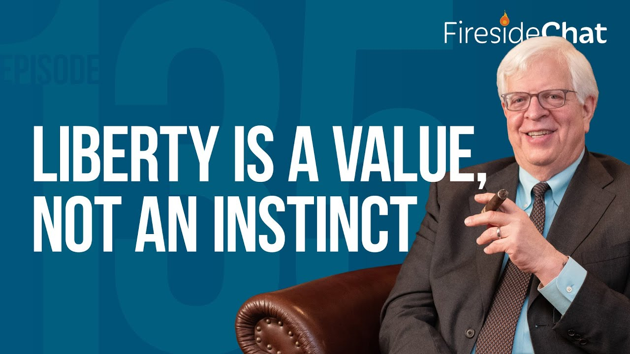 Fireside Chat Ep. 135 — Liberty Is a Value, Not an Instinct