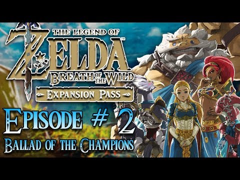 The Legend of Zelda Breath of The Wild DLC #2 - BALLAD OF CHAMPIONS