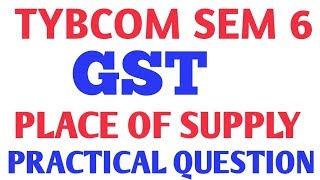 Place of Supply    GST Place of Supply Practical Question