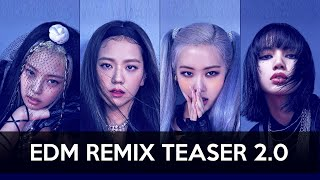 BLACKPINK - How You Like That (EDM REMIX Demo Teaser) 2.0