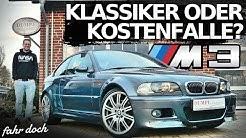 BMW E46 M3 | Gebrauchtwagencheck und Kaufberatung | Worauf man achten muss! Fahr doch