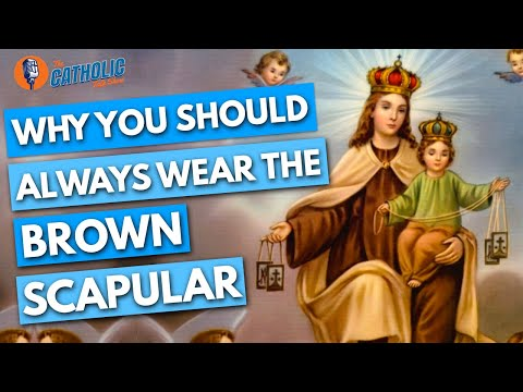 Why Every Catholic Should Wear The Brown Scapular | The Catholic Talk Show