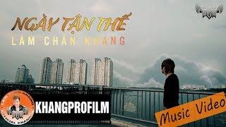 [  MV ] NGÀY TẬN THẾ | LÂM CHẤN KHANG