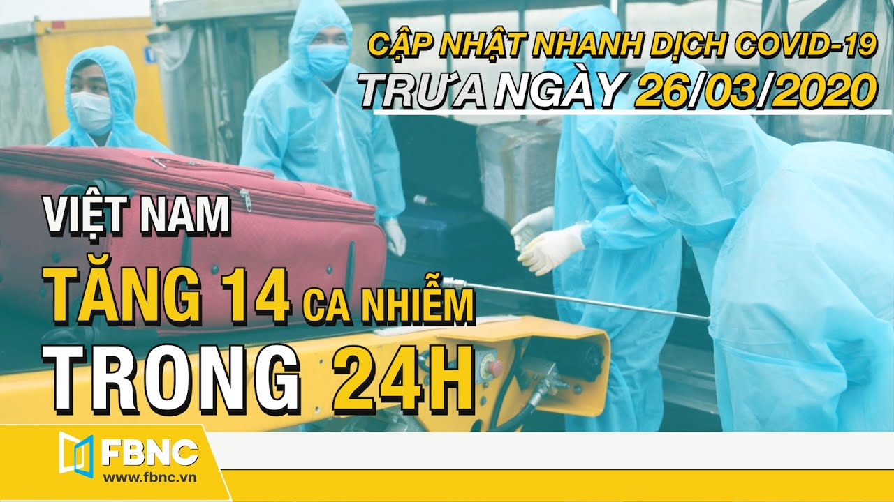 Tin tức dịch Corona TRƯA ngày 26 tháng 3, 2020 | Cập nhật nhanh dịch Covid-19