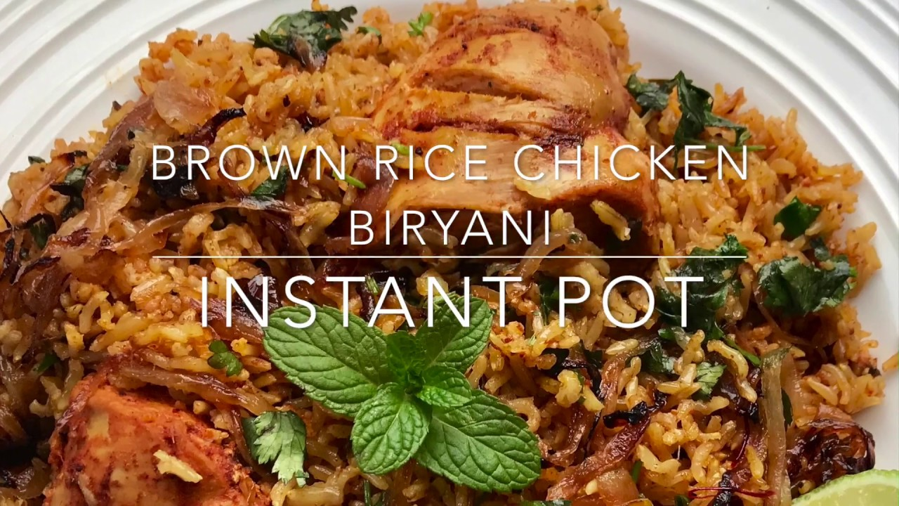Brown Rice Chicken Biryani - Instant Pot - Ministry of Curry