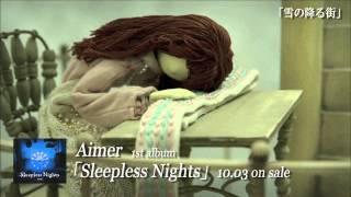 Aimer(エメ) 『1st album「Sleepless Nights」DIGEST』 夏雪ランデブー 検索動画 7