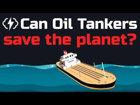 How Giant Oil Tankers Could Help Solve The Climate Crisis