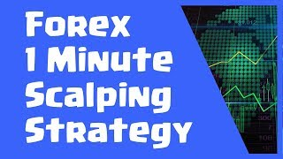 Forex 1 Minute Scalping Strategy - Best Indicator for 1 Minute Forex